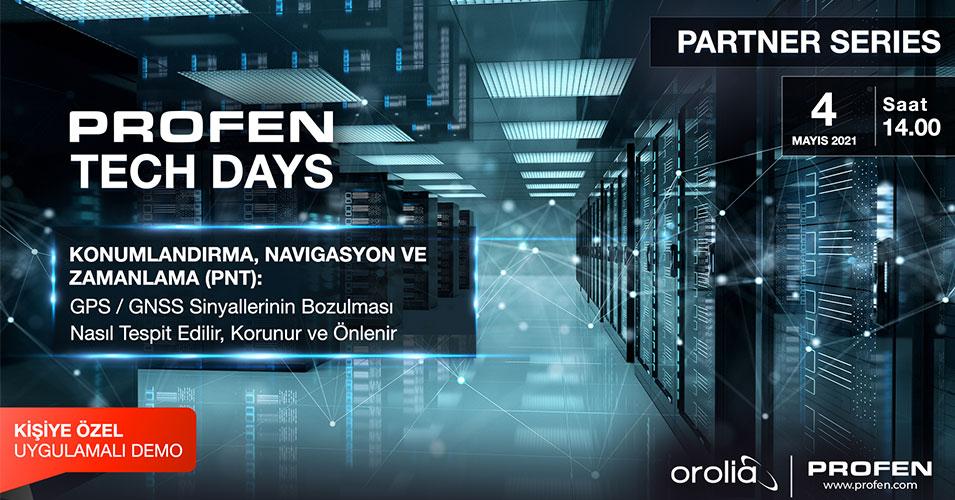 Profen Tech Days – Orolia Konumlandırma, Navigasyon ve Zamanlama (PNT): GPS / GNSS Sinyallerinin Bozulması Nasıl Tespit Edilir, Korunur ve Önlenir