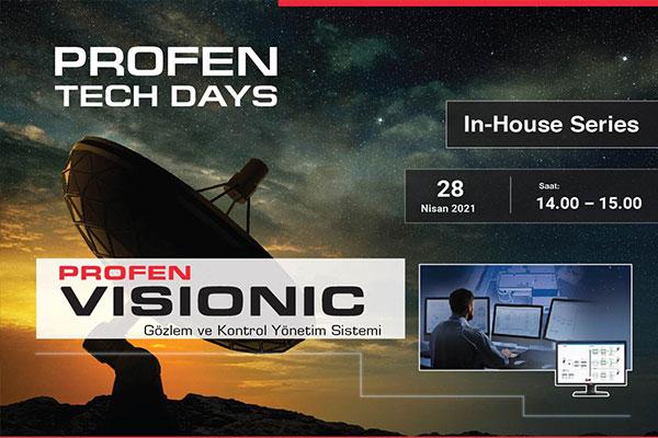 Profen Tech Days - Profen Visionic Gözlem, Kontrol & Yönetim Sistemi 28 Nisan'da